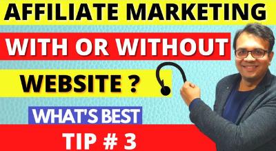 Affiliate Marketing With Website OR Without a Website? Affiliate Marketing Tip #3