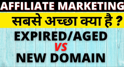 Affiliate Marketing using Expired / Aged Domain Vs New Domain – Affiliate Marketing Tip #4